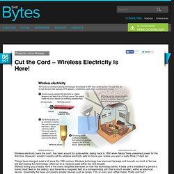 Cut the Cord – Wireless Electricity is Here!