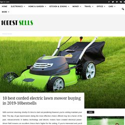 Top10 best corded electric lawn mower buying in 2019-10bestsells
