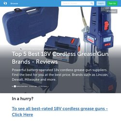 Top 5 Best 18V Cordless Grease Gun Brands - Reviews (with images) · BatteryOperated