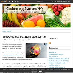 Best Cordless Stainless Steel Kettle - Kitchen Appliances HQ