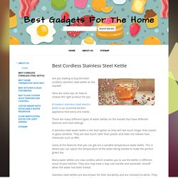 Best Cordless Stainless Steel Kettle - Best Gadgets For The Home