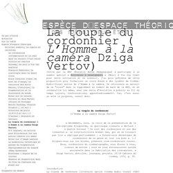 La toupie du cordonnier ( L'Homme à la caméra Dziga Vertov) - Fragments (Sébastien Rongier)