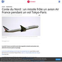 Corée du Nord : un missile frôle un avion Air France pendant un vol Tokyo-Paris
