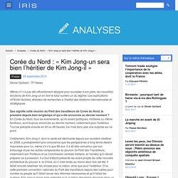 Corée du Nord : «Kim Jong-un sera bien l'héritier de Kim Jong-il»