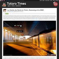 La Corée du Nord en train, Kaesong et la DMZ