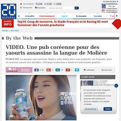 VIDEO. Une pub coréenne pour des yaourts assassine la langue de Molière