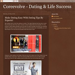 Make Dating Easy With Dating Tips By Experts!