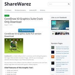 CorelDraw X3 Graphics Suite Crack Only Download - ShareWarez
