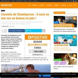 Corentin de Chatelperron : 6 mois en mer sur un bateau en jute !
