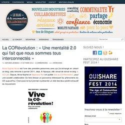 La CORévolution : «Une mentalité 2.0 qui fait que nous sommes tous interconnectés»