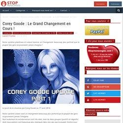 Corey Goode : Le Grand Changement en Cours