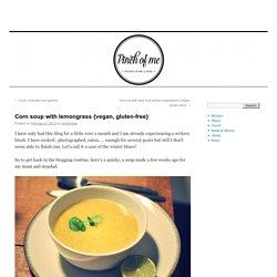 Corn soup with lemongrass {vegan, gluten-free}