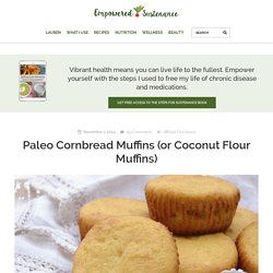 Paleo Cornbread Muffins (Or simply, Coconut Flour Muffins)