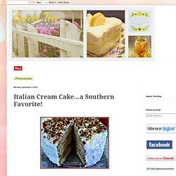Italian Cream Cake...a Southern Favorite!