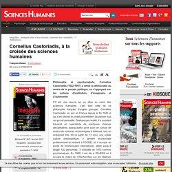 Cornelius Castoriadis, à la croisée des sciences humaines