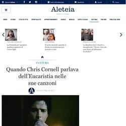 Quando Chris Cornell parlava dell'Eucaristia nelle sue canzoni