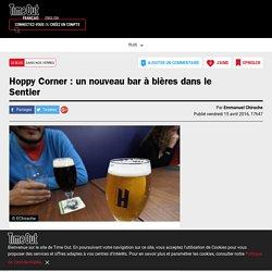 Hoppy Corner : un nouveau bar à bières dans le Sentier 75002 ***