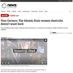Four Corners: Islamic State women Australia doesn't want back