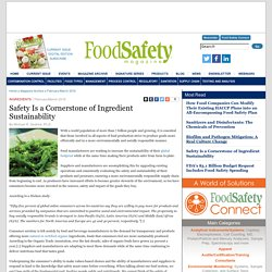 FOOD SAFETY MAGAZINE - FEV/MARS 2016 - Safety Is a Cornerstone of Ingredient Sustainability