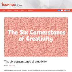The six cornerstones of creativity