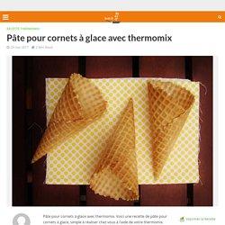 Pâte pour cornets à glace avec thermomix - Recette Thermomix