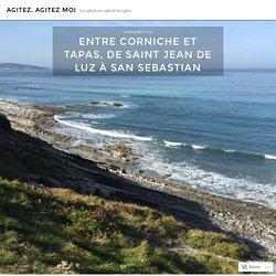 Entre Corniche et Tapas, de Saint Jean de Luz à San Sebastian – Agitez, Agitez moi