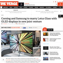 Corning and Samsung to marry Lotus Glass with OLED displays in new joint venture