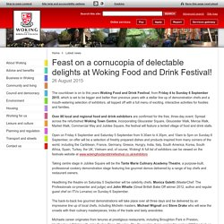 Feast on a cornucopia of delectable delights at Woking Food and Drink Festival!