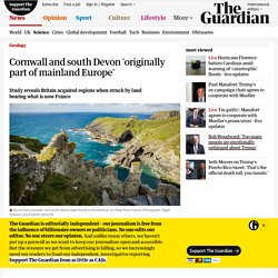 Cornwall and south Devon 'originally part of mainland Europe'