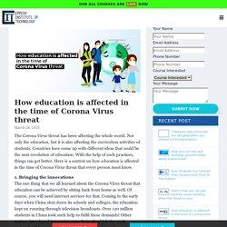 Corona Virus effect on Education in the time of Corona Virus threat