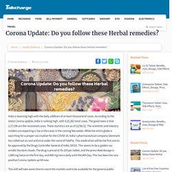 Corona Update: Do you follow these Herbal remedies?