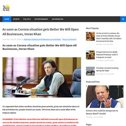 As soon as Corona situation gets Better We Will Open All Businesses, Imran Khan