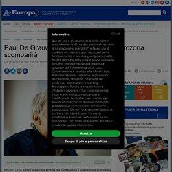 Paul De Grauwe, senza coronabond Eurozona scomparirà - Europa