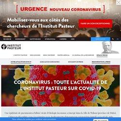 Coronavirus : toute l'actualité de l'Institut Pasteur sur Covid-19