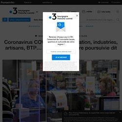 Coronavirus COVID-19: alimentation, industries, artisans, BTP… l'activité doit être poursuivie dit l'Etat - France 3 Bourgogne-Franche-Comté