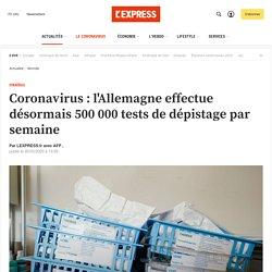 Coronavirus : l'Allemagne effectue désormais 500 000 tests de dépistage par semaine
