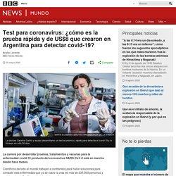 Test para coronavirus: ¿cómo es la prueba rápida y de US$8 que crearon en Argentina para detectar covid-19?