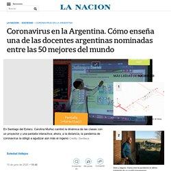 Coronavirus en la Argentina. Cómo enseña una de las docentes argentinas nominadas entre las 50 mejores del mundo