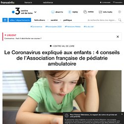 [Conseil] Le Coronavirus expliqué aux enfants : 4 conseils de l'Association française de pédiatrie ambulatoire