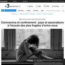 Coronavirus et confinement : psys et associations à l'écoute des plus fragiles d'entre nous - France 3 Pays de la Loire