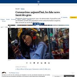 Le Soir - Coronavirus: aujourd'hui, les fake news tuent des gens