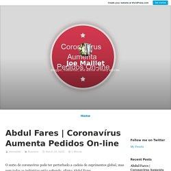 Coronavírus Aumenta Pedidos On-line – Joe Maillet