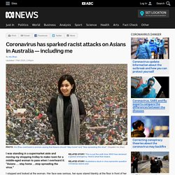 Coronavirus has sparked racist attacks on Asians in Australia — including me