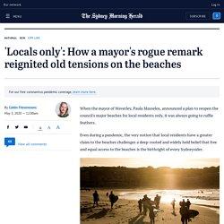 Coronavirus Australia: Waverley mayor's rogue sentence reignited old tensions on beaches