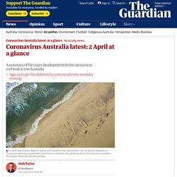Coronavirus Australia latest: 2 April at a glance