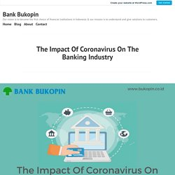 The Impact Of Coronavirus On The Banking Industry – Bank Bukopin