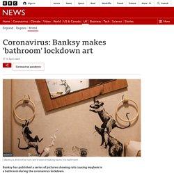 Coronavirus: Banksy makes 'bathroom' lockdown art