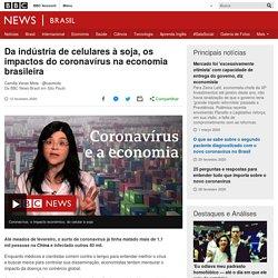 Da indústria de celulares à soja, os impactos do coronavírus na economia brasileira - BBC News Brasil