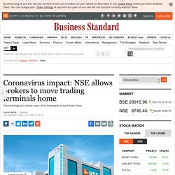 Coronavirus impact: NSE allows brokers to move trading terminals home