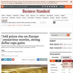 Gold prices rise on Europe coronavirus worries, strong dollar caps gains